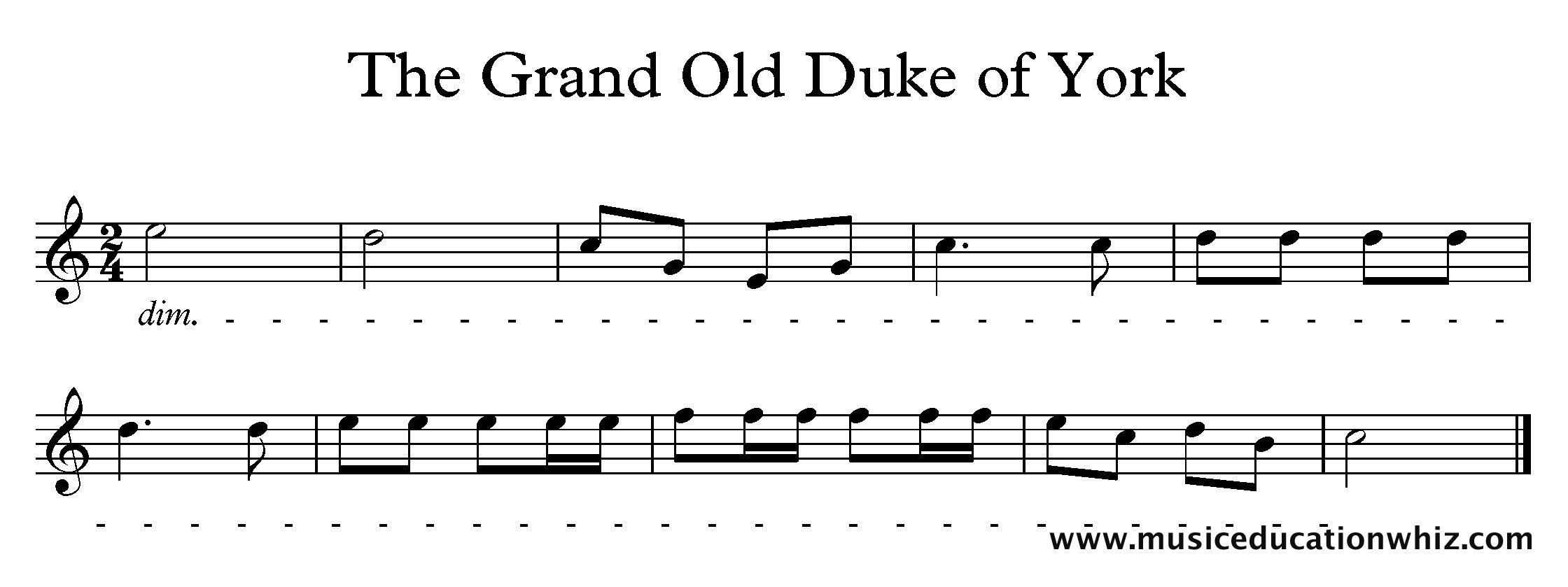 The Grand Old Duke of York melody with a dim. followed by a dashed line to the end.
