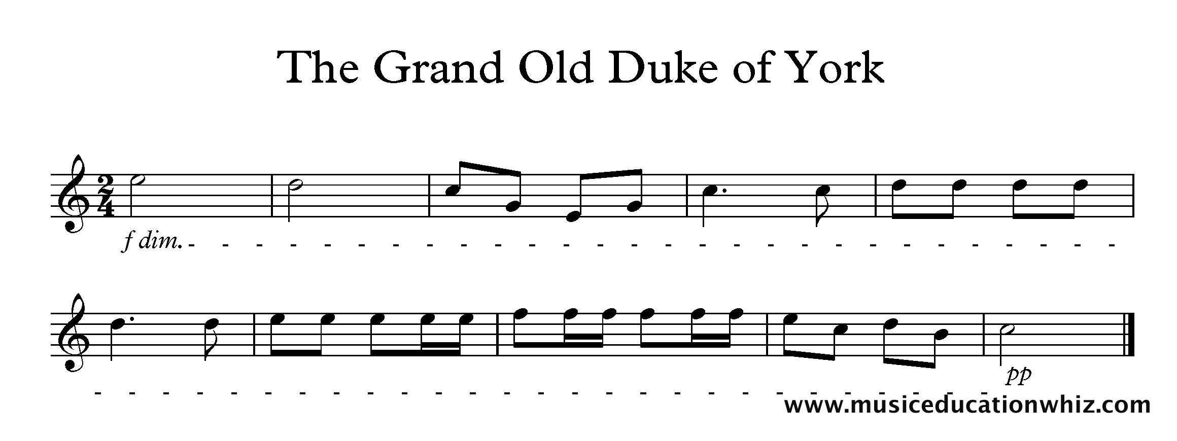 The Grand Old Duke of York melody starting f followed by a dim. followed by a dashed line to a pp at the end.